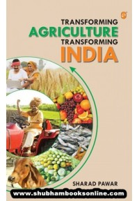 Transforming Agriculture - Transforming India