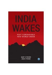 INDIA WAKES – Post Coronavirus New World Order