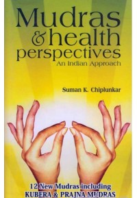 Mudras And Health Perspectives An Indian Approach - आरोग्य मुद्रा